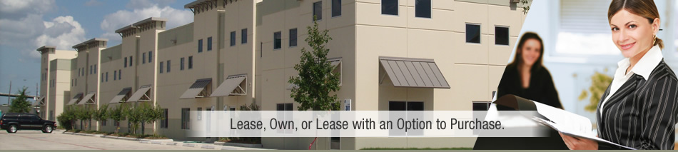 Lease, Own, or Lease with an Option to Purchase Houston Office and Warehouse Space